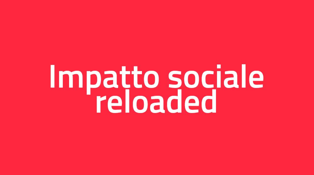 Impatto sociale reloaded